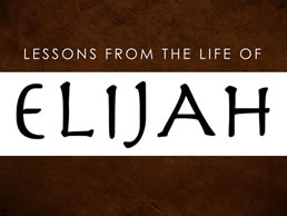 Lessons from the Life of Elijah